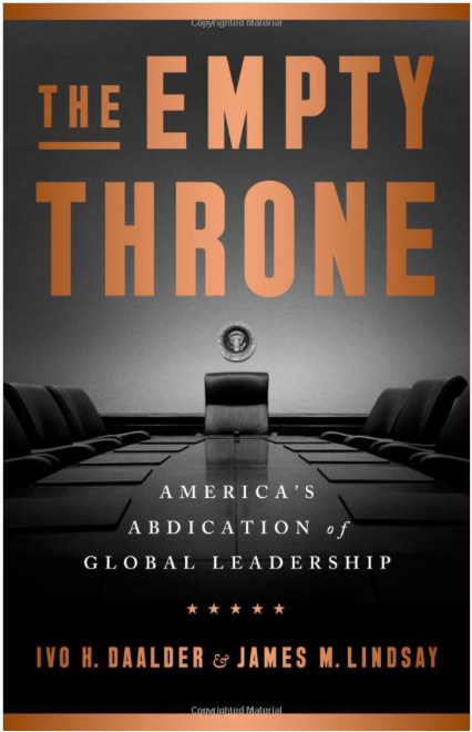 The Empty Throne. America's Abdication of Global Leadership