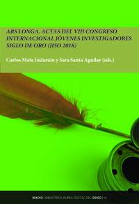 BIADIG 50. «Ars longa». Actas del VIII Congreso Internacional Jóvenes Investigadores Siglo de Oro (JISO 2018)
