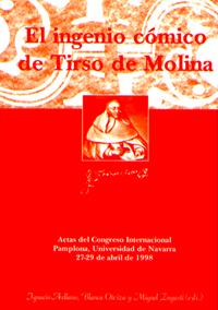 Volumen 3. Actas del Congreso Internacional El ingenio cómico de Tirso de Molina