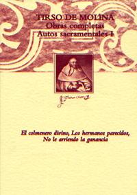 Volumen 4. Obras completas. Autos sacramentales de Tirso de Molina, I
