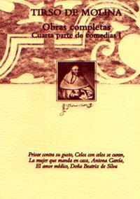 Volumen 5. Obras completas. Cuarta parte de comedias de Tirso de Molina, I