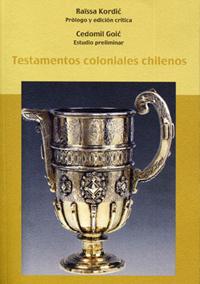 Volumen 5. Testamentos coloniales chilenos