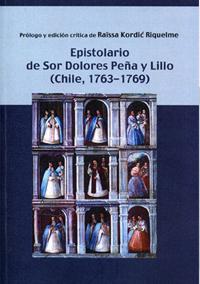 Volumen 9. Epistolario de sor Dolores Peña de Lillo (Chile, 1763-1769)