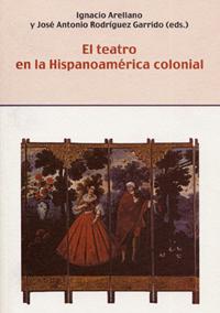 Volumen 10. El teatro en la Hispanoamérica colonial