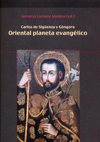 Volumen 11. Sigüenza y Góngora, C. de, Oriental planeta evangélico