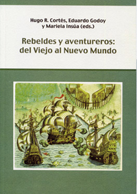 Volumen 12. Rebeldes y aventureros. Del Viejo al Nuevo Mundo