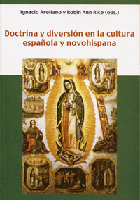 Volumen 13. Doctrina y diversión en la cultura española y novohispana