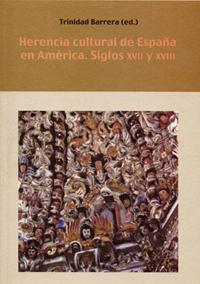 Volumen 14. Herencia cultural de España en América. Siglos XVII y XVIII