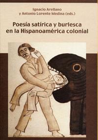 Volumen 18. Poesía satírica y burlesca en la Hispanoamérica colonial
