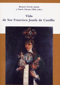 Volumen 19. Castillo, F. J. de, Vida de San Francisca Josefa de Castillo
