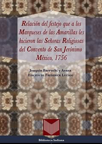 Volumen 30. Relación del festejo que a los Marqueses de las Amarillas les hicieron las Religiosas