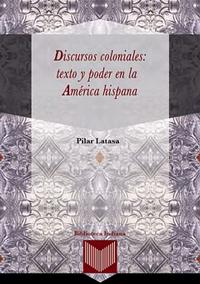 Volumen 31. Discursos coloniales: texto y poder en la América hispana