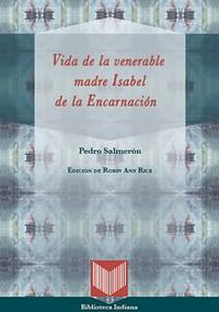 Volumen 33. Pedro Salmerón, Vida de la veberable madre Isabel de la Encarnación