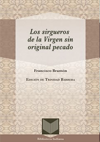 Volumen 37. Bramón, Francisco, Los Sirgueros de la Virgen sin original pecado