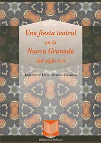Volumen 39. Una fiesta teatral en la Nueva Granada del siglo XVII