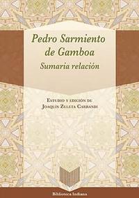 Volumen 40. Pedro Sarmiento de Gamboa Sumaria relación