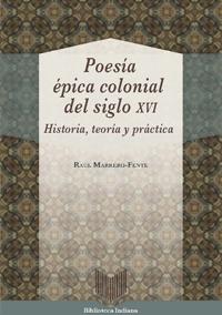 Poesía épica colonial del siglo XVI. Historia, teoría y práctica