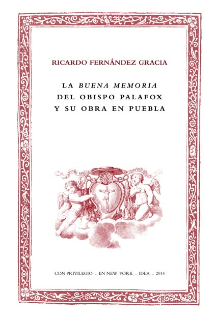Batihoja 15. La buena memoria del obispo Palafox y su obra en Puebla