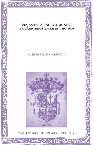 Batihoja 61. Viajantes al Nuevo Mundo. Extranjeros en Lima, 1590-1640
