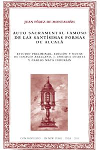 Batihoja 55. Juan Pérez de Montalbán. Auto sacramental famoso de las Santísimas Formas de Alcalá