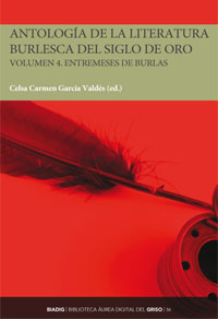 BIADIG 56. Antología de la literatura burlesca del Siglo de Oro. Volumen 4. Entremeses de burlas