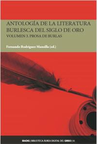 BIADIG 55. Antología de la literatura burlesca del Siglo de Oro. Volumen 3. Prosa de burlas