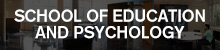 School of Education and Psychology