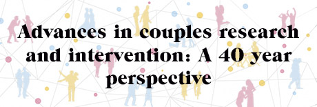 Advances in couples research and intervention: A 40 year perspective