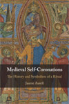 Medieval Self-Coronations. The History and Symbolism of a Ritual