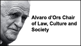 Álvaro d'Ors Chair of Law, Culture and Society