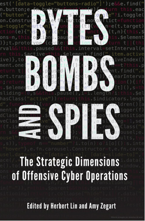 Bytes, Bombs, and Spies. The strategic dimensions of offensive cyber operations