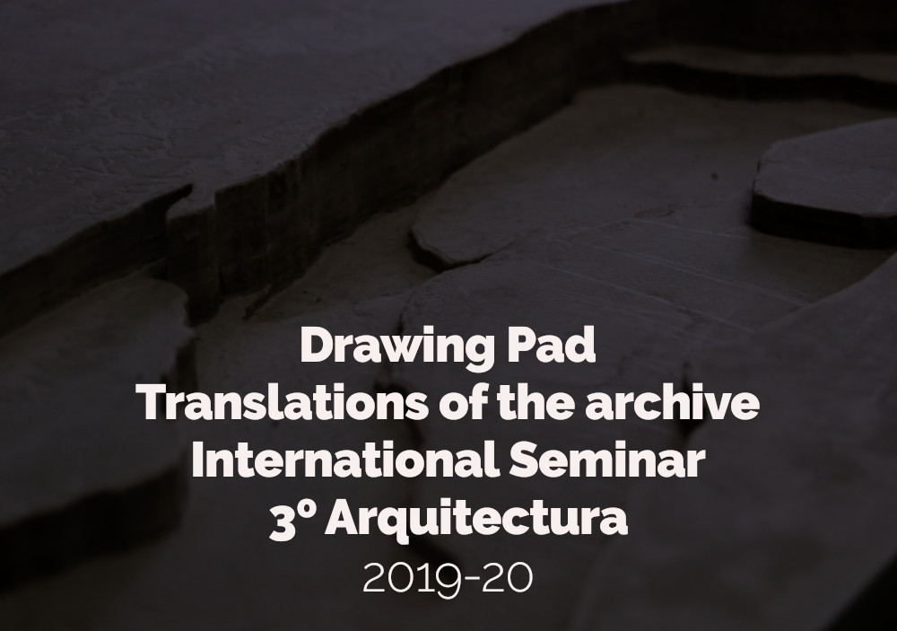 Drawing Pad. Translations of the archive. International Seminar
