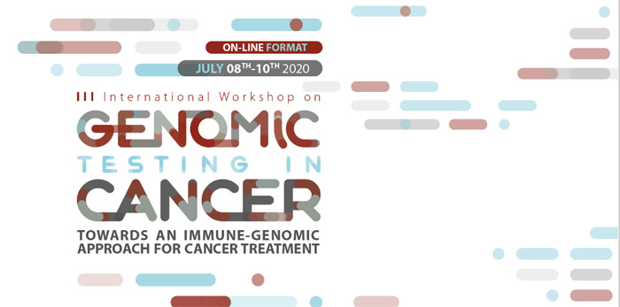 III International Workshop on Genomic Testing in Cancer: Towards an immune-genomic approach for cancer treatment